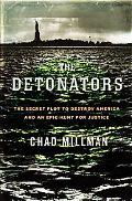 Detonators The Secret Plot to Destroy America and an Epic Hunt for Justice