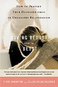 Saving Beauty from the Beast How to Protect Your Daughter from an Unhealthy Relationship