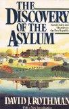 The Discovery of the Asylum: Social Order and Disorder in the New Republic