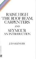 Raise High the Roof Beam Carpenters and Seymour An Introduction