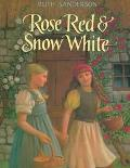 Rose Red and Snow White - Ruth Sanderson - Hardcover