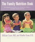 Family Nutrition Book: Everything You Need to Know about Feeding Your Children from Birth th...