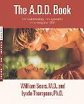 A.D.D. Book New Understandings, New Approaches to Parenting Your Child