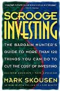 Scrooge Investings: The Bargain Hunter's Guide to More than 120 Things You Can Do to Cut the...