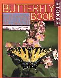Stokes Butterfly Book The Complete Guide to Butterfly Gardening, Identification, and Behavior