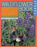 Wildflower Book East of the Rockies  An Easy Guide to Growing and Identifying Wildflowers