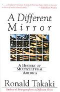 Different Mirror A History of Multicultural America