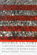 Double Victory A Multicultural History of America in World War II