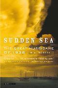 Sudden Sea The Great Hurricane of 1938