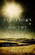 Skeletons on the Zahara A True Story of Survival