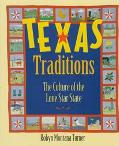 Texas Traditions: The Culture of the Lone Star State, Vol. 1 - Robyn Montana Turner - Hardco...
