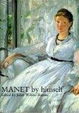 Manet by Himself (By Himself Series)