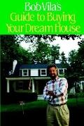 Bob Vila's Guide to Buying Your Dream House