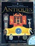 The Little, Brown Illustrated Encyclopedia Of Antiques