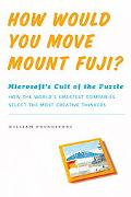 How Would You Move Mount Fuji? Microsoft's Cult of the Puzzle