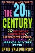 The People's Almanac Presents the Twentieth Century: The Definitive Compendium of Astonishin...