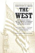 The West: The Complete Text of the Illustrated Companion Volume to the Acclaimed PBS Televis...