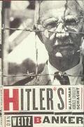 Hitler's Banker: Hjalmar Horace Greeley Schacht - John Weitz - Hardcover