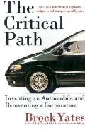 Critical Path Inventing an Automobile and Reinventing a Corporation