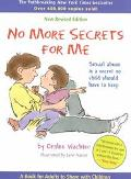 No More Secrets for Me Sexual Abuse Is a Secret No Child Should Have to Keep!