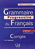 Grammaire progressive du francais - Niveau intermediaire - Corrigés - 3eme edition (French E...