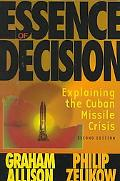 Essence of Decision Explaining the Cuban Missile Crisis