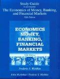 The Economics of Money, Banking, and Financial Markets (Study Guide to 5th Edition)