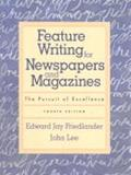 Feature Writing for Newspapers and Magazines The Pursuit of Excellence