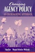 Changing Agency Policy An Incremental Approach