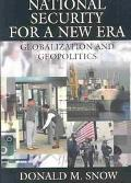 National Security for a New Era Globalization and Geopolitics