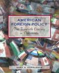 American Foreign Policy The Twentieth Century in Documents