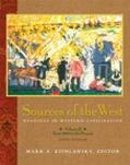 Sources of the West Readings in Western Civilization From 1600 to the Present