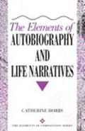 Elements of Autobiography and Life Narratives