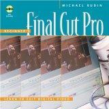 Beginner's Final Cut Pro: Learn to Edit Digital Video