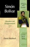 Simon Bolivar Liberation and Disappointment