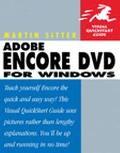 Adobe Encore Dvd for Windows Visual Quickstart Guide