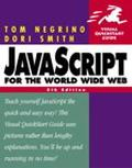 Javascript for the World Wide Web Visual Quickstart Guide Visual Quickstart Guide