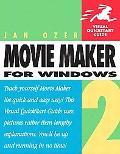 Microsoft Windows Movie Maker 2 Visual Quickstart Guide