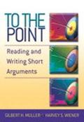 To The Point Reading And Writing Short Arguments