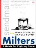 Sendmail Milters A Guide For Fighting Spam