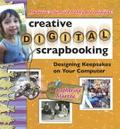 Creative Digital Scrapbooking Designing Keepsakes on Your Computer