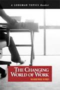 The Changing World of Work (A Longman Topics Reader)