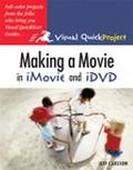 Making a Movie in iMovie and iDVD Visual QuickProject Guide