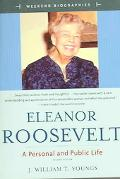 Eleanor Roosevelt A Personal and Public Life