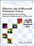 Effective Use of Microsoft Enterprise Library Building Blocks for Creating Enterprise Applic...