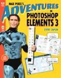 Max Pixel's Adventures In Photoshop Elements 3
