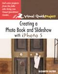 Creating A Photo Book And Slideshow With Iphoto 5 Visual Quickproject Guide