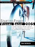 Start-to-finish Visual Basic 2005 Learn Visual Basic 2005 As You Design and Develop a Comple...