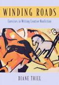Winding Roads Exercises in Writing Creative Nonfiction