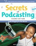 Secrets of Podcasting Audio Blogging for the Masses
